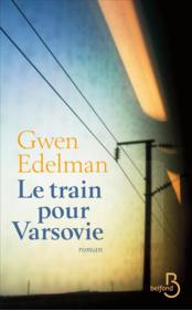 Vente livre :  Le train de Varsovie  - Gwen Edelman