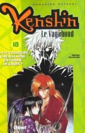 Kenshin le vagabond t.18 ; as-tu toujours la cicatrice en x - Couverture - Format classique