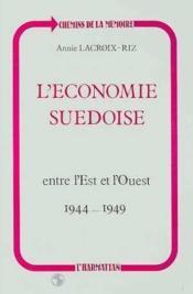 L'économie suedoise ; entre l'Est et l'Ouest (1944-1949) - Couverture - Format classique