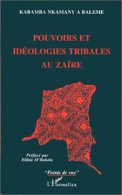Pouvoirs Et Ideologies Tribales Au Zaire - Couverture - Format classique