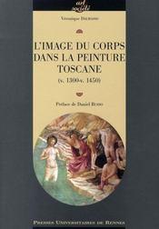 L'image du corps. dans la peinture toscane (v 1300-v 1450) - Intérieur - Format classique
