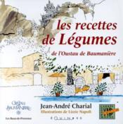 Recettes De Legumes De L'Oustau De Baumaniere (Les) - Couverture - Format classique