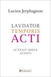 Lavdator temporis acti ; (c'était mieux avant) - Intérieur - Format classique