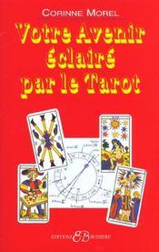 Votre Avenir Eclaire Par Le Tarot - Intérieur - Format classique