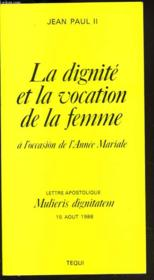 La dignité et la vocation de la femme ; à l'occasion de l'année mariale ; lettre apostolique Mulieris dignitatem, 15 août 1988 - Couverture - Format classique