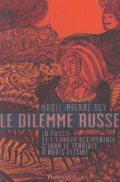Vente  Le dilemme russe ; la Russie et l'Europe occidentale d'Ivan le Terrible à Boris Eltsine  - Marie-Pierre Rey