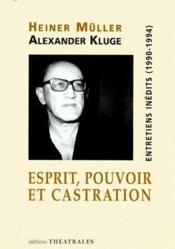 Esprit, pouvoir et castration ; entretiens inédits (1990-1994) - Couverture - Format classique