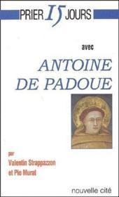 Prier 15 Jours Avec ; Antoine De Padoue - Couverture - Format classique