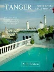 Tanger ; porte entre deux mondes - Couverture - Format classique
