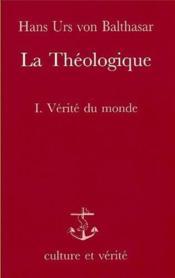 Theologique La T1 Verite Du Monde - Couverture - Format classique