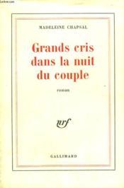 Grands Cris Dans La Nuit Du Couple. - Couverture - Format classique