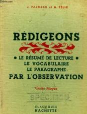 Redigeons- Le Resume De Lecture - Le Vocabulaire - Le Paragraphe Par L'Observation - Cours Moyen - Couverture - Format classique