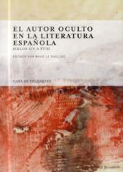 El Autor Oculto En La Literatura Espanola - Couverture - Format classique