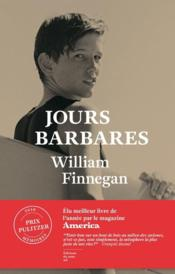 Vente livre :  Jours barbares  - Finnegan William - William Finnegan