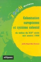 Colonisation Europeenne Et Systeme Colonial Du Milieu Du Xixe Siecle Aux Annees 1960 - Couverture - Format classique