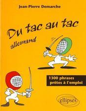 Du Tac Au Tac Allemand 1300 Phrases Pretes A L'Emploi - Intérieur - Format classique