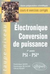 Electronique Conversion De Puissance 2e Annee Psi-Psi* Cours Et Exercices Corriges - Intérieur - Format classique