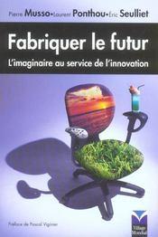 Fabriquer Le Futur. L'Imaginaire Au Service De L'Innovation - Intérieur - Format classique