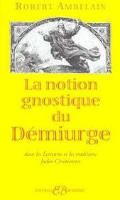 La notion gnostique de démiurge - Intérieur - Format classique