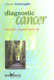 Diagnostic Cancer ; Un Autre Regard Sur La Vie - Intérieur - Format classique