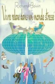 Vivre Relaxe Dans Un Monde Stresse - Couverture - Format classique