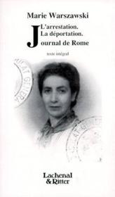 L'arrestation ; la déportation ; journal de Rome - Couverture - Format classique