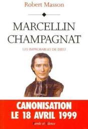 Marcelin Champagnat ; les improbables de Dieu - Couverture - Format classique