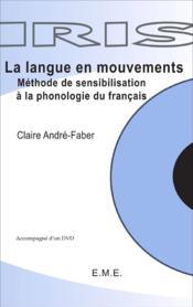 La langue en mouvements ; méthode de sensibilisation à la phonologie du francais - Couverture - Format classique