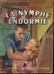 La Nymphe Endormie. Collection : Le Roman Complet. - Couverture - Format classique