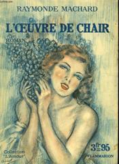 L'Oeuvre De Chair. Collection : L'Amour N° 19 - Couverture - Format classique
