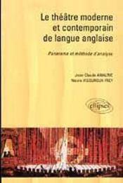 Le Theatre Moderne Et Contemporain De Langue Anglaise Panorama Et Methode D'Analyse - Intérieur - Format classique