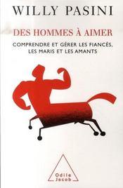 Des Hommes A Aimer ; Comprendre Et Gerer Les Fiances. Les Maris Et Les Amants - Intérieur - Format classique