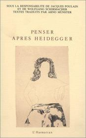 Penser après Heidegger - Intérieur - Format classique