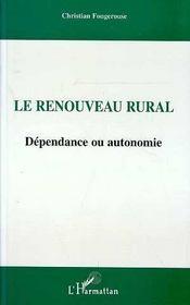 Le Renouveau Rural : Dependance Ou Autonomie - Intérieur - Format classique