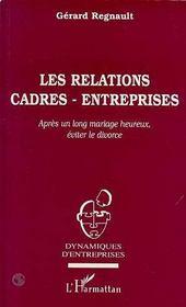 Les Relations Cadres-Entreprises ; Apres Un Long Mariage Heureux, Eviter Le Divorce - Intérieur - Format classique