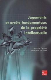 Jugements et arrêts fondamentaux de la propriété intellectuelle - Couverture - Format classique