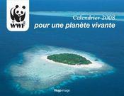 Calendrier WWF pour une planète vivante (édition 2008) - Intérieur - Format classique