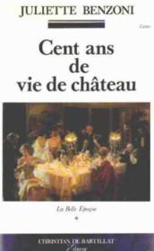 Cent Ans De Vie De Chateau - Couverture - Format classique