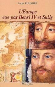 L'Europe vue par Henri IV et Sully - Couverture - Format classique