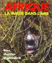 Afrique - La Magie Dans L'Ame - Couverture - Format classique