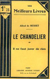 Le Chandelier Suivi De Il Ne Faut Jurer De Rien. Collection : Les Meilleurs Livres N° 132. - Couverture - Format classique