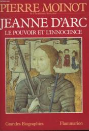 Jeanne D'Arc. Le Pouvoir Et L'Innocence. - Couverture - Format classique