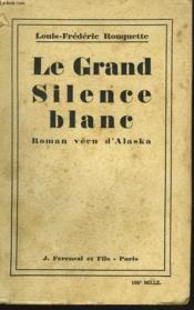 Le Grand Silence Blanc. Roman Vecu D'Alaska. - Couverture - Format classique