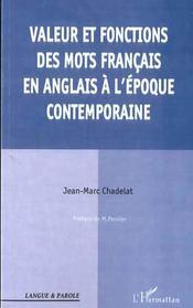 Valeur Et Fonctions Des Mots Francais En Anglais A L'Epoque Contemporaine - Intérieur - Format classique