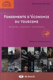 Fondements d'économie du tourisme ; acteurs, marchés, stratégies - Intérieur - Format classique