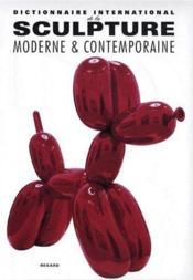 Dictionnaire international de la sculpture moderne et contemporaine - Couverture - Format classique