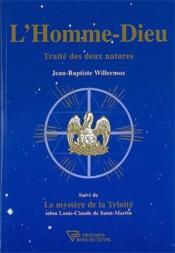 L'homme-dieu ; traité des deux natures ; le mystère de la trinité - Couverture - Format classique