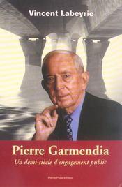 Pierre Garmendia ; Un Demi Siecle D'Engagement Public - Intérieur - Format classique