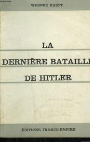 La Derniere Bataille De Hitler. Berlin 1945. - Couverture - Format classique