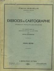 Exercices De Cartographie. France Et Principales Colonies. Cours Moyen. - Couverture - Format classique